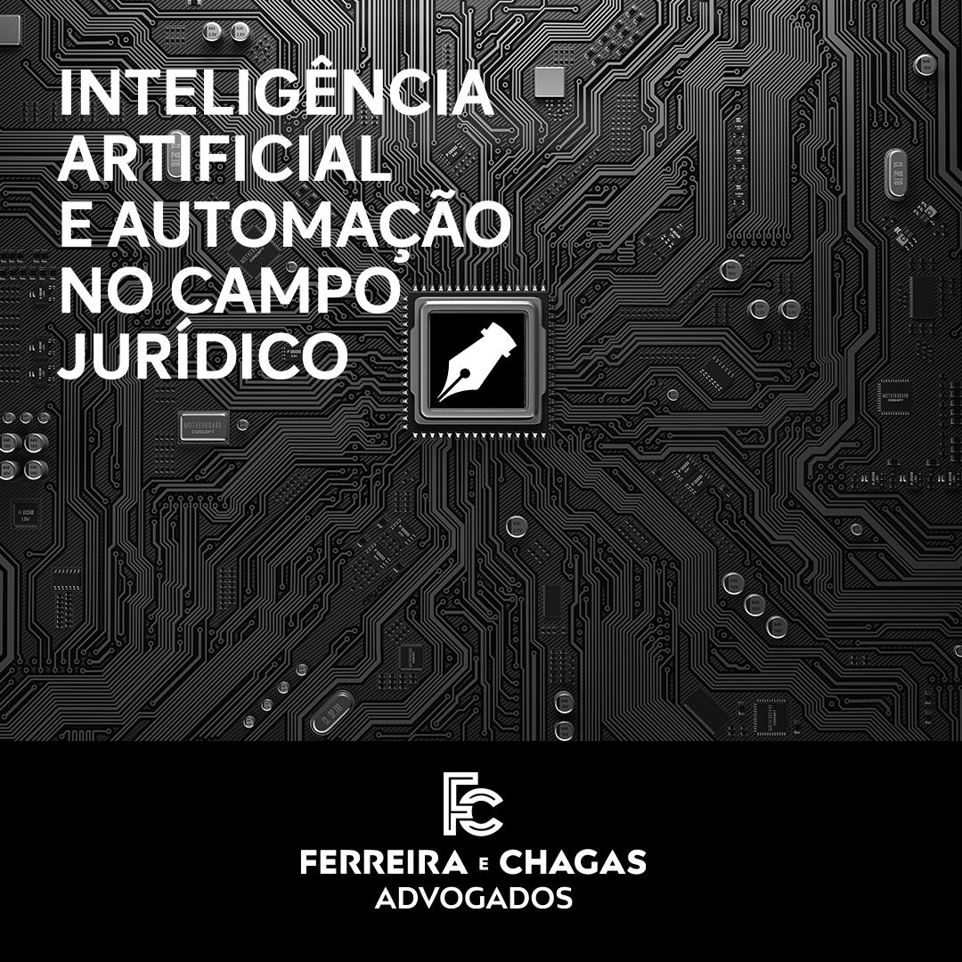 Inteligência Artificial e Automação: A tecnologia em favor da qualidade no universo jurídico